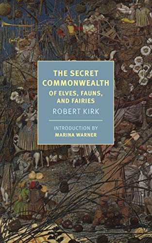 The Secret Commonwealth: Of Elves, Fauns, and Fairies (English Edition)