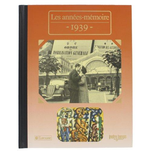 Les Années-mémoire. Année 1939