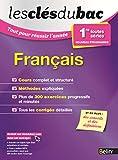 Les Clés du Bac - Tout pour réussir l'année - Français 1re toutes séries...
