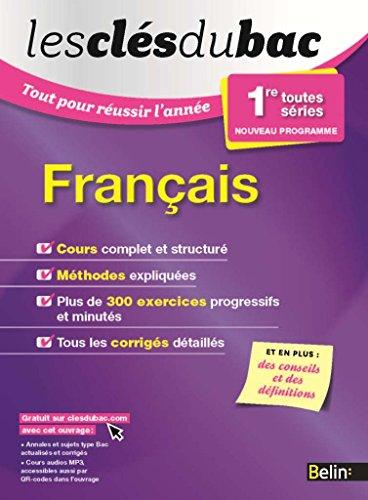 Les Clés Du Bac - Tout Pour Réussir L'année - Français 1re Toutes Séries