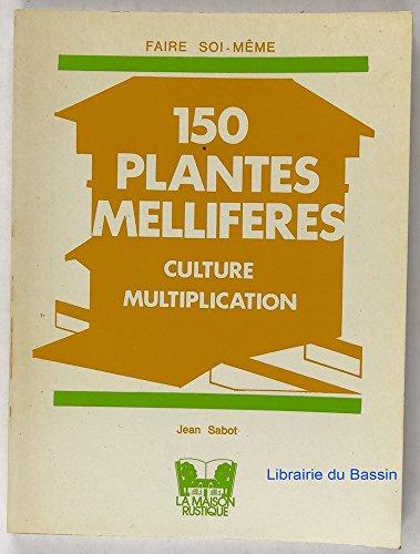150 plantes mellifères par Jean Sabot