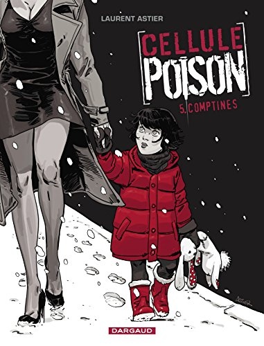 Cellule Poison - tome 5 - Comptines (5)
