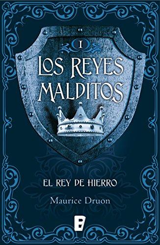El rey de hierro (Los Reyes Malditos 1): Reyes malditos I