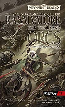 The Thousand Orcs: The Hunter's Blades Trilogy, Book I (The Legend of Drizzt)