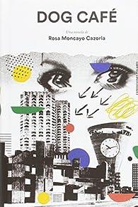 DOG CAFÉ par  ROSA MONCAYO CAZOR