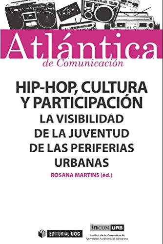 Hip-hop, cultura y participación (ATLÁNTICA de Comunicación) por Rosana Martins Martins