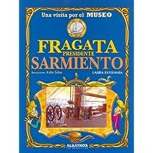 Una Visita Por El Museo Fragata Presidente Samiento/a Visit to President Samiento Fragata Museum