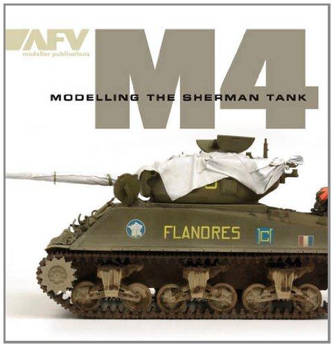 M4: Modelling the Sherman Tank por Adam Et Al Wilder