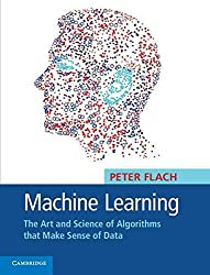 [(Machine Learning : The Art and Science of Algorithms That Make Sense of Data)] [By (author) Peter Flach] published on (November, 2012)