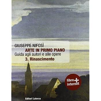 Arte In Primo Piano. Guida Agli Autori E Alle Opere. Con Espansione Online. Per Le Scuole Superiori: 3