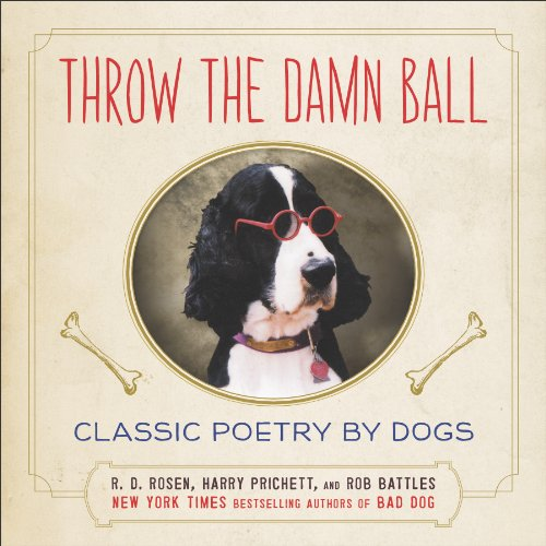 throw-the-damn-ball-classic-poetry-by-dogs