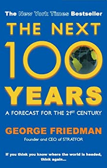 The Next 100 Years: A Forecast for the 21st Century von [Friedman, George]