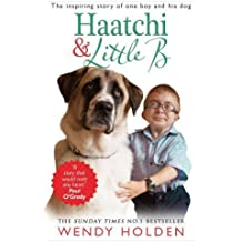 Haatchi and Little B by Wendy Holden (2014-11-06)
