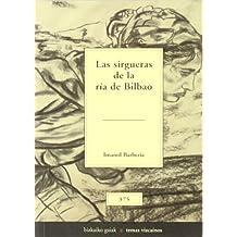 Sirgueras de la ria de Bilbao, las (Bizkaiko Gaiak Temas Vizcai)