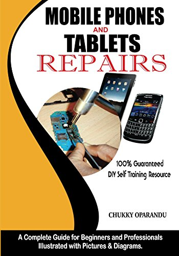 Mobile Phones and Tablets Repairs: A Complete Guide for Beginners ...