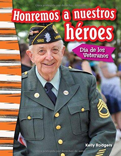 Honremos a Nuestros Heroes: Dia de Los Veteranos (Remembering Our Heroes: Veterans Day) (Spanish Version) (Grade 3) (Primary Source Readers Content and Literacy) por Kelly Rodgers