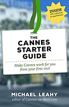 The Cannes Starter Guide (English Edition) von [Leahy, Michael]