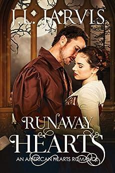 Runaway Hearts: An American Hearts Romance (English Edition) di [Jarvis, J.L.]
