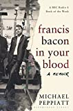 Image de Francis Bacon in Your Blood