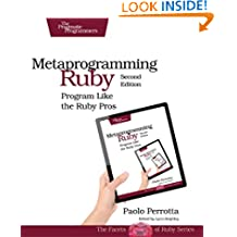 Metaprogramming Ruby 2 (Facets of Ruby)