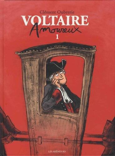Voltaire amoureux (t.01) : Voltaire amoureux. Première partie