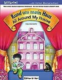 Rund um mein Haus: All Around My House / Kinderbuch Deutsch-Englisch