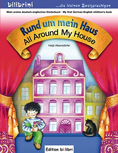 Rund um mein Haus: All Around My House / Kinderbuch Deutsch-Englisch