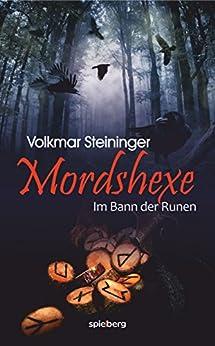 Mordshexe: Im Bann der Runen von [Steininger, Volkmar]