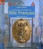 Telecharger Livres Histoire illustree du Rite Francais (PDF,EPUB,MOBI) gratuits en Francaise