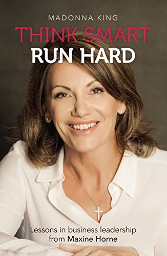 think-smart-run-hard-lessons-in-business-leadership-from-maxine-horne-english-edition