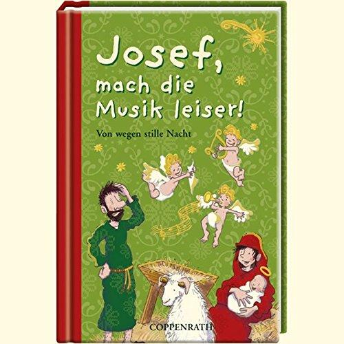 Josef, mach die Musik leiser! Von wegen stille Nacht Stille Nacht Musik