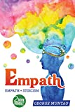 Empath: This Book Inlcudes - Empath AND Stoicism - A Two Book Bundle (How To Protect Yourself From Negativity And Thrive As An Empath AND The Philosophy Of Calmness)