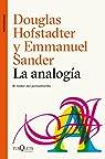 La analogía: El núcleo del pensamiento par Douglas R. Hofstadter