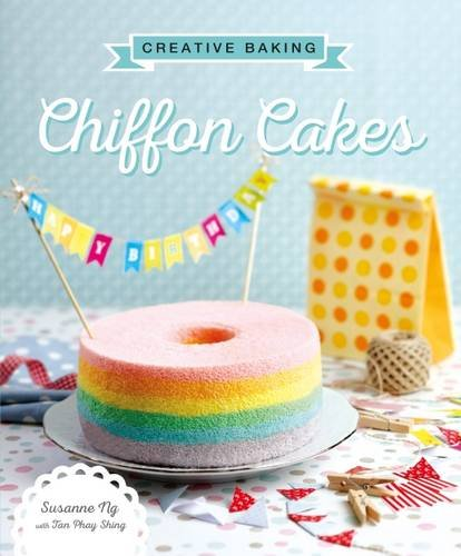 Creative Baking: Chiffon Cakes por Susanne Ng