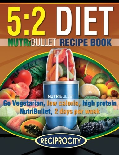 the-52-diet-nutribullet-recipe-book-200-low-calorie-high-protein-52-diet-smoothie-recipes
