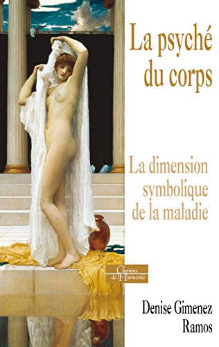 La psyché du corps : La dimension symbolique de la maladie (Chemins de l'harmonie) par Denise Gimenez Ramos