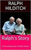 Ralph's Story: The Autobiography of Ralph Hilditch (Steve Book 1)