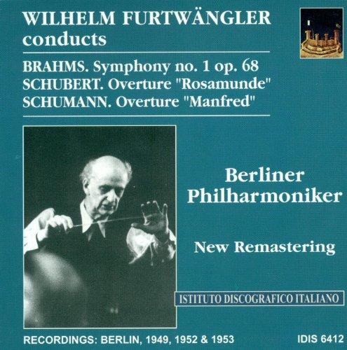 Brahms, J.: Symphony No. 1 / Schubert, F.: Overture To Rosamunde, Fursten Von Cypern / Schumann, R.: Manfred Overture (Furtwangler) (1949, 1952, 1953)
