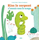 KISS LE SERPENT S'ENNUIE TOUT LE TEMPS (COLL.MES PTITS ALBUMS)
