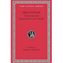 Stratagems and Aqueducts of Rome (Loeb Classical Library)