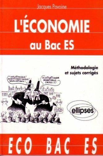 L'économie au bac ES, méthodologie et sujets corrigés par Pavoine