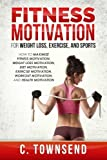eBook Gratis da Scaricare Fitness Motivation for Weight Loss Exercise and Sports How to Maximize Fitness Motivation Weight Loss Motivation Diet Motivation Exercise Motivation Workout Motivation and Health Motivation by C Townsend 2015 02 01 (PDF,EPUB,MOBI) Online Italiano