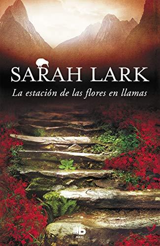 La estación de las flores en llamas (Trilogía del Fuego 1) (MAXI) por Sarah Lark