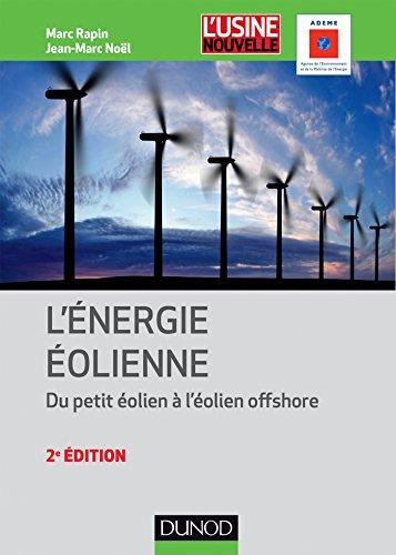 Énergie éolienne - 2e éd. : Du petit éolien à l'éolien off shore (Technique et ingénierie)