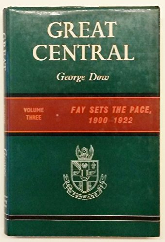 Great Central Volume III : Fay Sets the Pace, 1900-1922