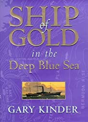Ship of Gold in the Deep Blue Sea by Gary Kinder (1998-11-05)