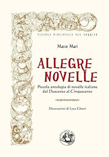 Allegre novelle: Piccola antologia di novelle italiane dal Duecento al Cinquecento (Piccola Biblioteca del Sorriso)