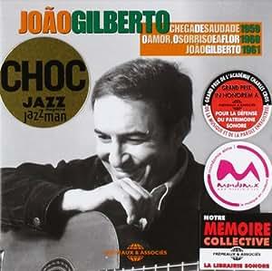 Chega De Saudade 1959 - O Amor, O Sorriso E A Flor 1960 - Joao Gilberto 1961