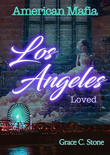 American Mafia: Los Angeles Loved von [Stone, Grace C.]