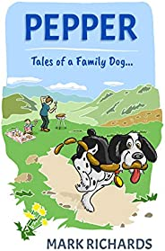 Pepper: Tales of a Family Dog...